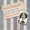 """""""Selma Merbaum – Ich habe keine Zeit gehabt zuende zu schreiben"""""""