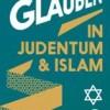 """Wissenschaft im Zeichen des Glaubens """"Wissen und Glauben in Judentum und Islam"""""""